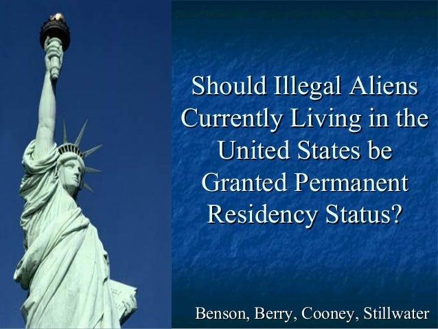 Should Illegal AliensShould Illegal AliensCurrently Living in theCurrently Living in theUnited States beUnited States beGr...