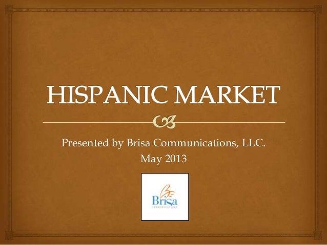 Presented by Brisa Communications, LLC.May 2013
