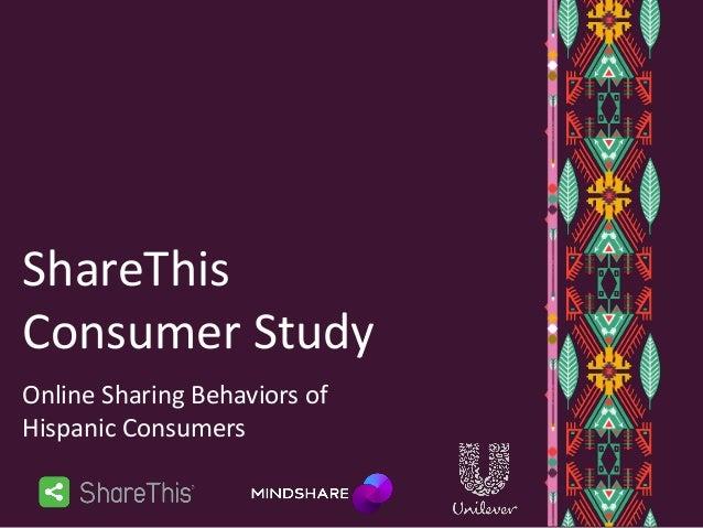 ShareThis Consumer Study Online Sharing Behaviors of Hispanic Consumers