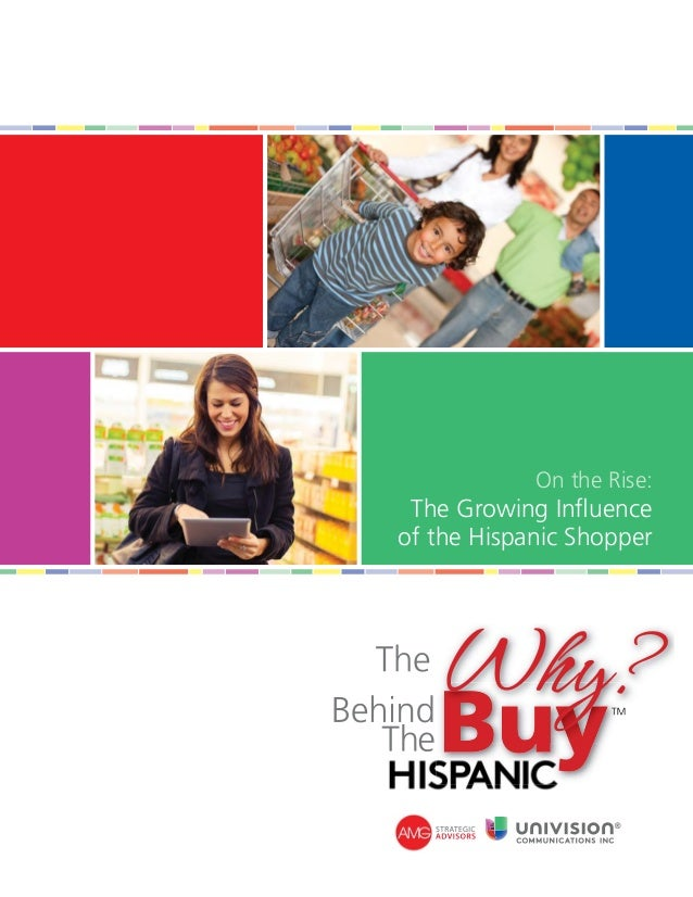 On the Rise: The Growing Influenceof the Hispanic Shopper