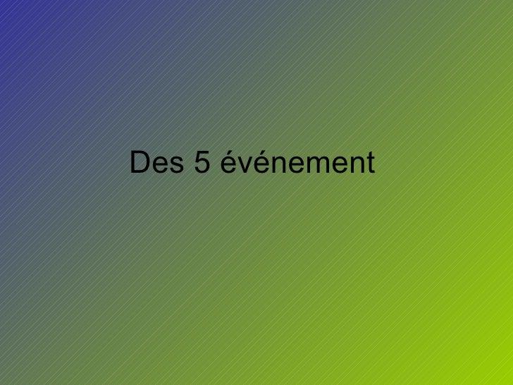 Des 5  événement
