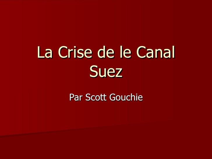 La Crise de le Canal Suez Par Scott Gouchie