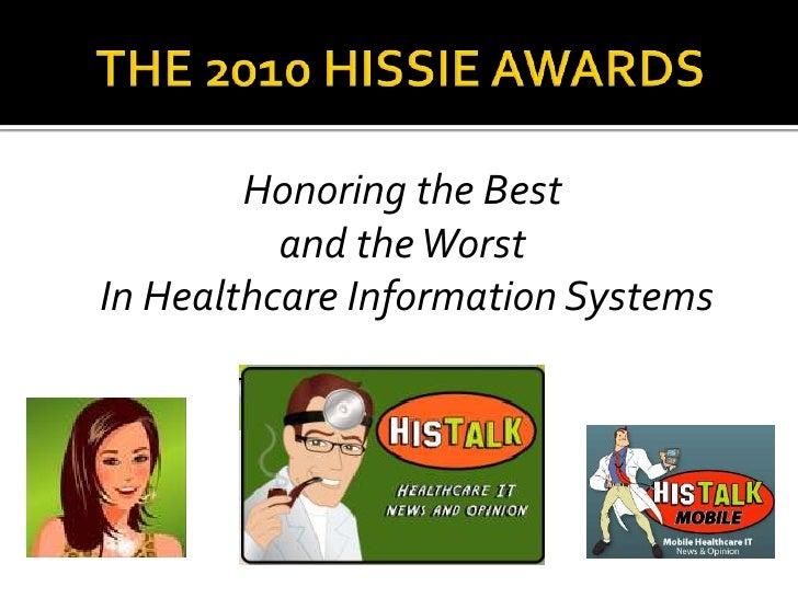 <ul><li>Honoring the Best  </li></ul><ul><li>and the Worst </li></ul><ul><li>In Healthcare Information Systems </li></ul>