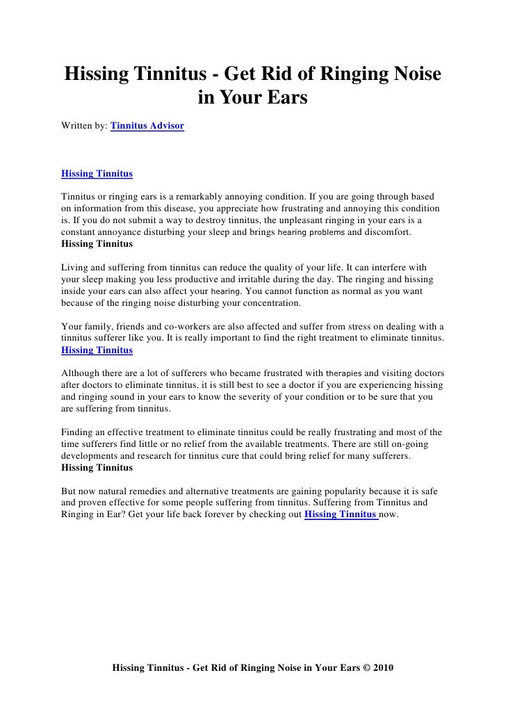 Hissing Tinnitus - Get Rid of Ringing Noise                in Your Ears Written by: Tinnitus Advisor    Hissing Tinnitus  ...