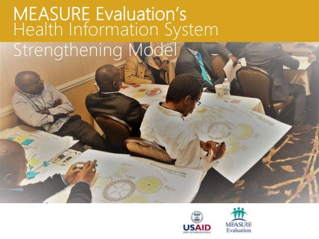 MEASURE Evaluation's Health Information System Strengthening Model