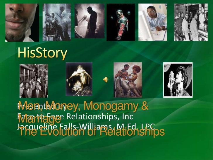 HisStory<br />Presented by<br />Face to Face Relationships, Inc<br />Jacqueline Falls-Williams, M.Ed, LPC<br />Men, Money,...