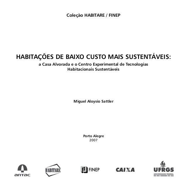 Coleção HABITARE / FINEP HABITAÇÕES DE BAIXO CUSTO MAIS SUSTENTÁVEIS: a Casa Alvorada e o Centro Experimental de Tecnologi...