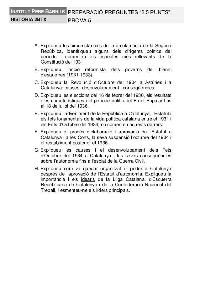 """INSTITUT PERE BARNILS PREPARACIÓ PREGUNTES """"2,5 PUNTS"""". PROVA 5HISTÒRIA 2BTX A. Expliqueu les circumstàncies de la proclam..."""