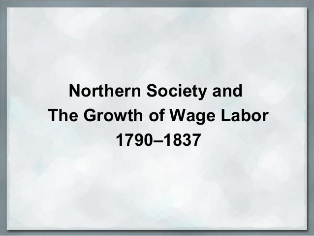 Northern Society and The Growth of Wage Labor 1790–1837