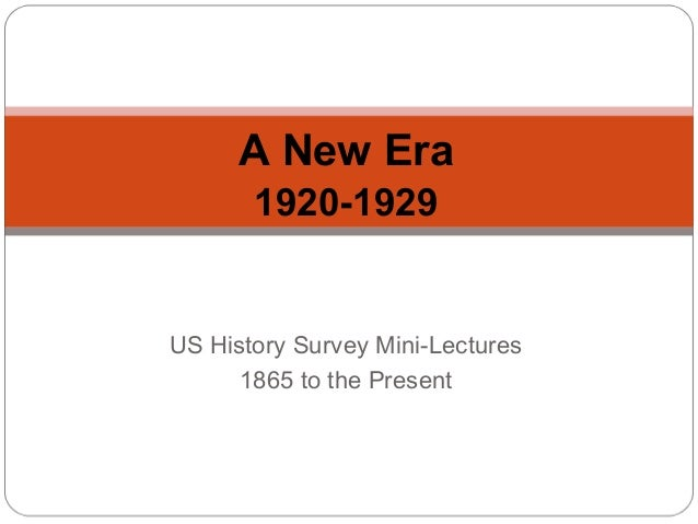 A New Era 1920-1929  US History Survey Mini-Lectures 1865 to the Present