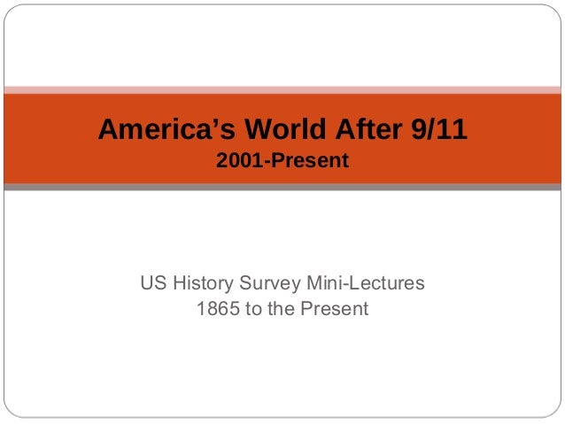 America's World After 9/11 2001-Present  US History Survey Mini-Lectures 1865 to the Present