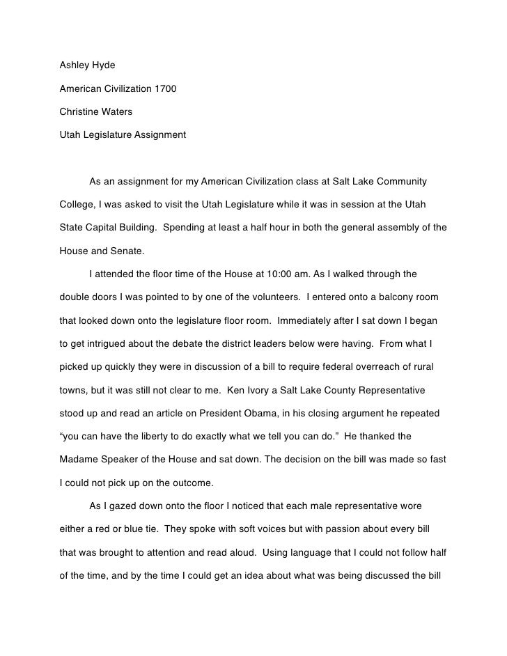 Ashley HydeAmerican Civilization 1700Christine WatersUtah Legislature Assignment!      As an assignment for my American Ci...