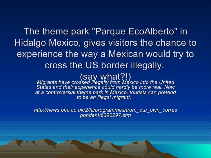 """The theme park """"Parque EcoAlberto"""" in Hidalgo Mexico, gives visitors the chance to experience the way a Mexican ..."""