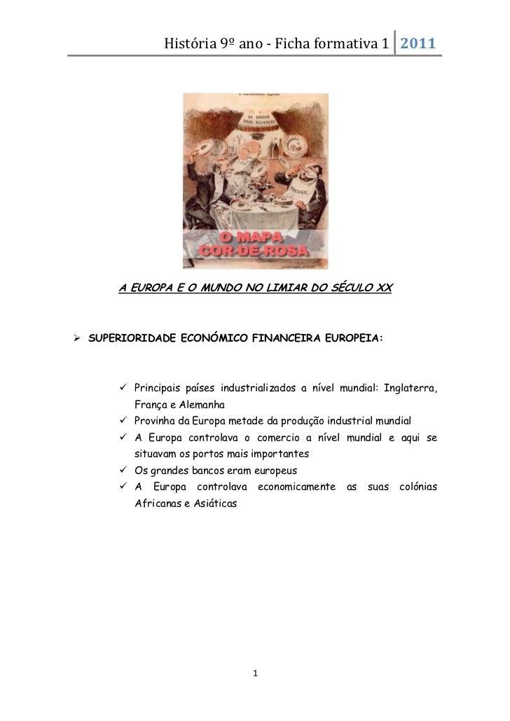 História 9º ano - Ficha formativa 1 2011      A EUROPA E O MUNDO NO LIMIAR DO SÉCULO XX SUPERIORIDADE ECONÓMICO FINANCEIR...