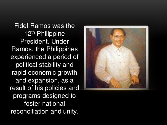 fidel ramos term Fidel ramos was born on march 18, 1928 in lingayen, pangasinan and he was raised later in asingan, pangasinan his father, narciso ramos (1900–1986), was a lawyer, journalist and five-term legislator of the house of representatives, who eventually rose to the position of secretary of foreign affairs.