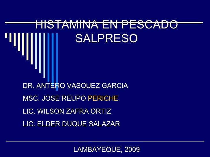 HISTAMINA EN PESCADO SALPRESO DR. ANTERO VASQUEZ GARCIA MSC. JOSE REUPO  PERICHE LIC. WILSON ZAFRA ORTIZ LIC. ELDER DUQUE ...
