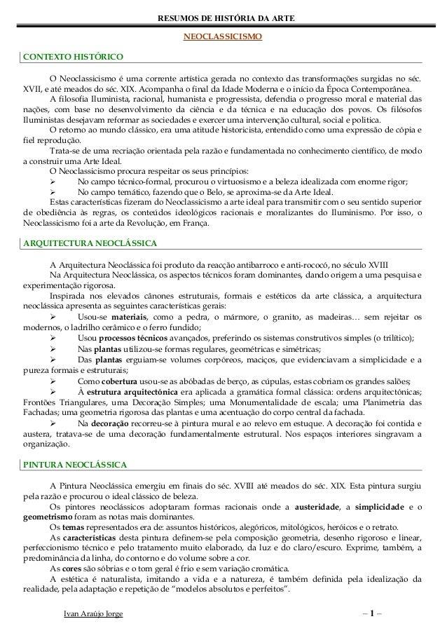 RESUMOS DE HISTÓRIA DA ARTE                                            NEOCLASSICISMOCONTEXTO HISTÓRICO        O Neoclassi...