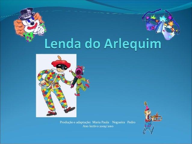Produção e adaptação: Maria Paula Nogueira Pedro Ano lectivo 2009/2010