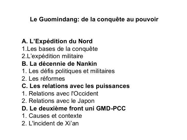 Le Guomindang: de la conquête au pouvoir A. L'Expédition du Nord 1.Les bases de la conquête 2.L'expédition militaire B. La...