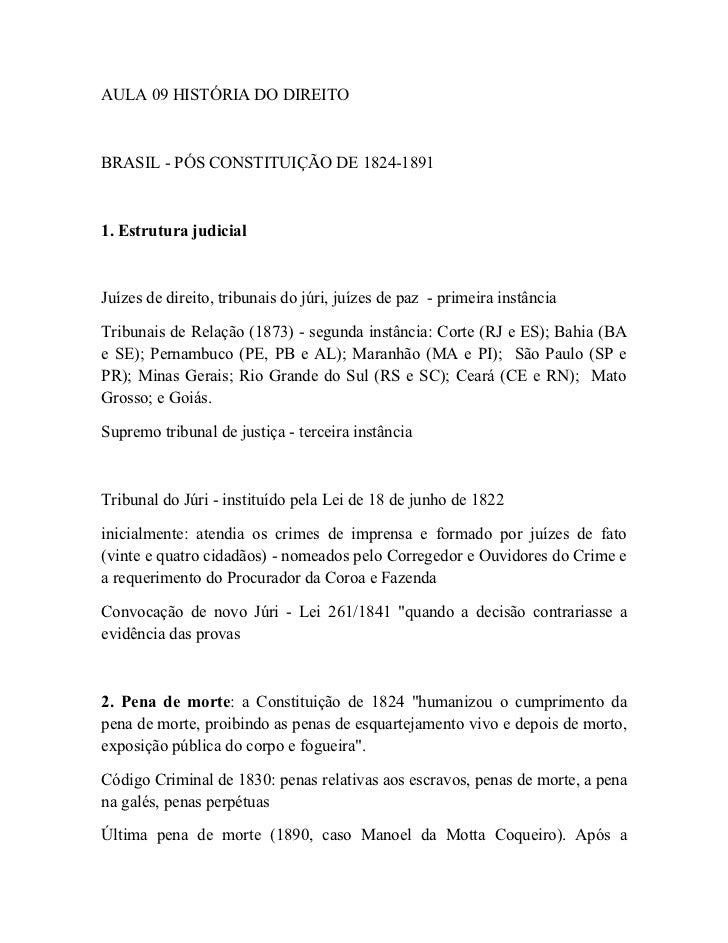 AULA 09 HISTÓRIA DO DIREITOBRASIL - PÓS CONSTITUIÇÃO DE 1824-18911. Estrutura judicialJuízes de direito, tribunais do júri...