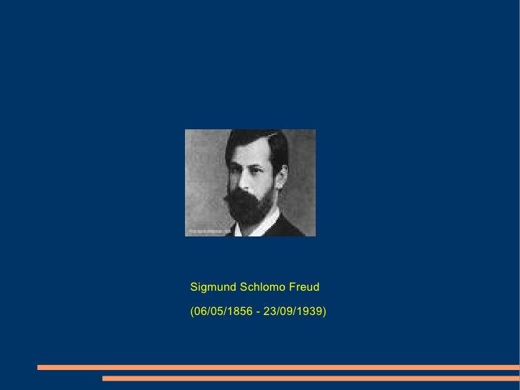 Sigmund Schlomo Freud (06/05/1856 - 23/09/1939)