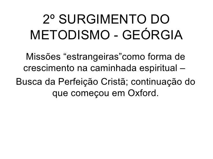 """2º SURGIMENTO DO METODISMO - GEÓRGIA Missões """"estrangeiras""""como forma de crescimento na caminhada espiritual –  Busca da P..."""