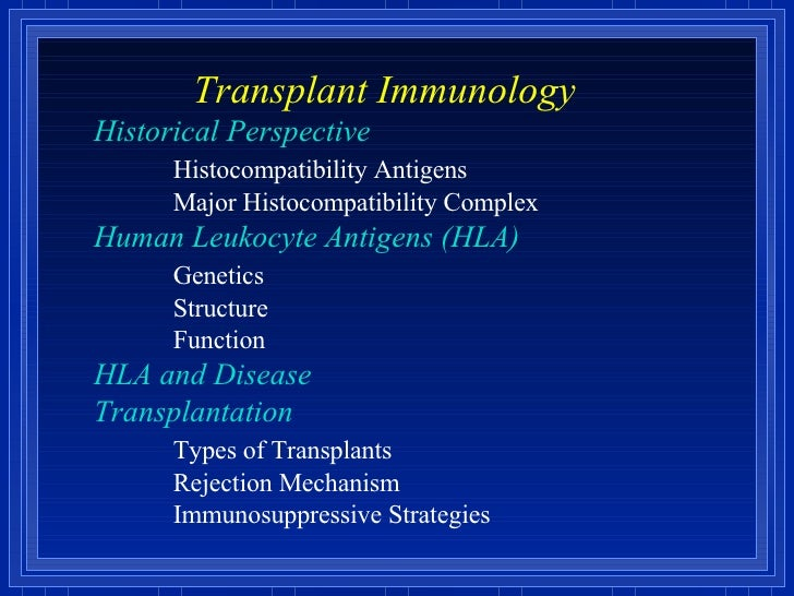 Transplant Immunology Historical Perspective Histocompatibility Antigens Major Histocompatibility Complex Human Leukocyt...
