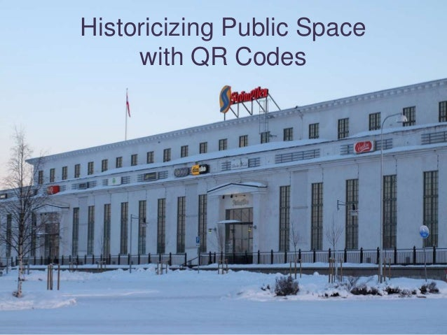 Historicizing Public Space     with QR Codes