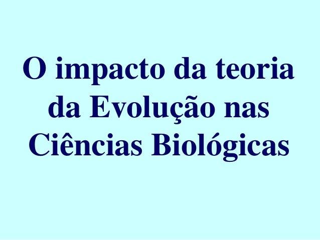 O Impacto Da Evolução...