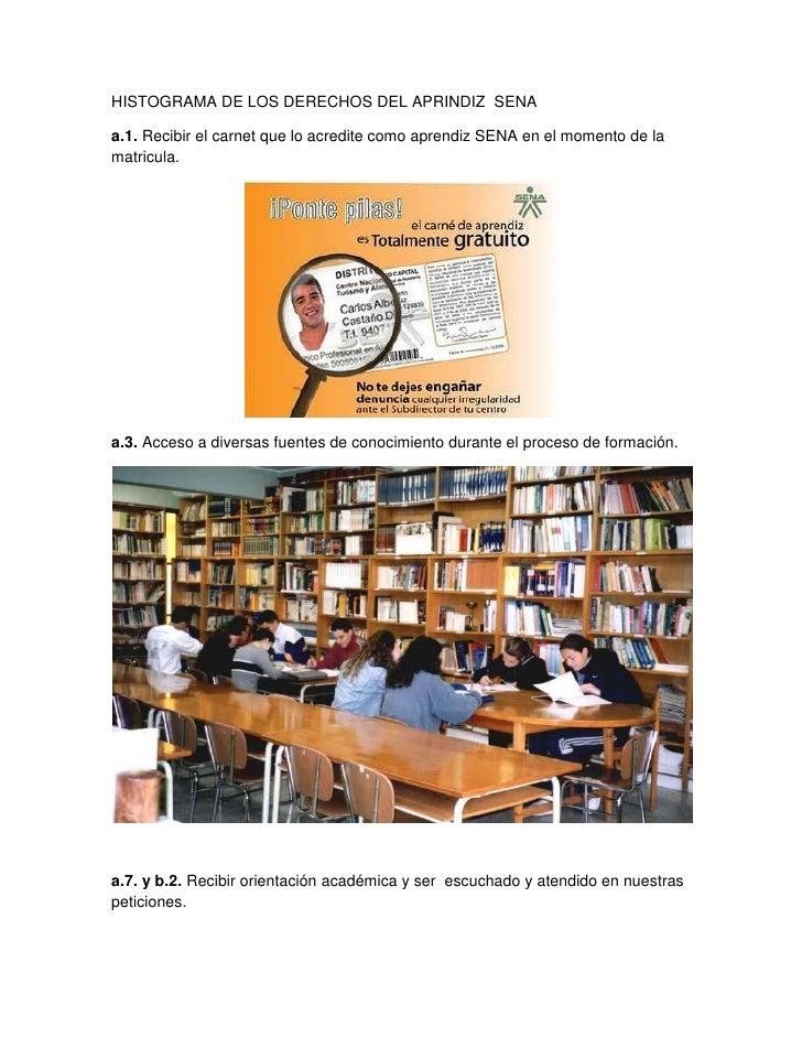 HISTOGRAMA DE LOS DERECHOS DEL APRINDIZ  SENA<br />a.1. Recibir el carnet que lo acredite como aprendiz SENA en el momento...