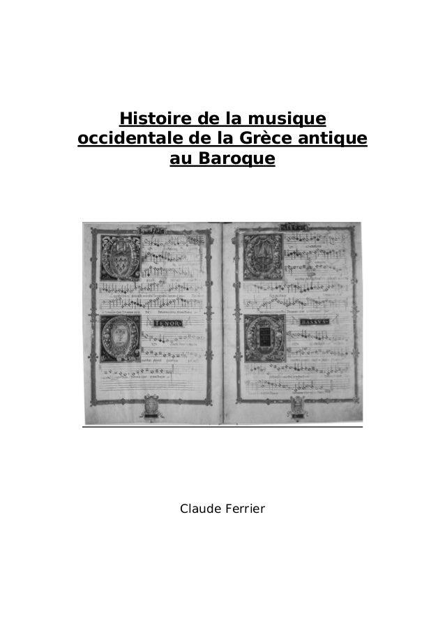 Histoire de la musique occidentale de la Grèce antique au Baroque  Claude Ferrier