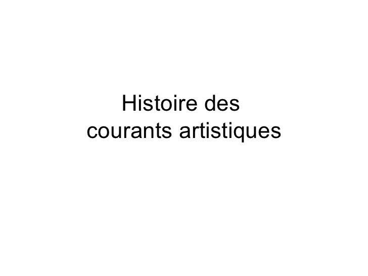 Histoire des  courants artistiques