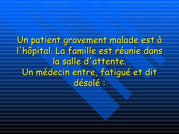 Un patient gravement malade est à l'hôpital. La famille est réunie dans la salle d'attente. Un médecin entre, fatigué et d...