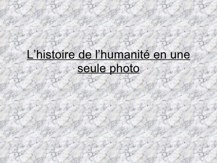 L'histoire de l'humanité en une seule photo