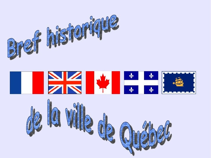 Bref historique de la ville de Québec