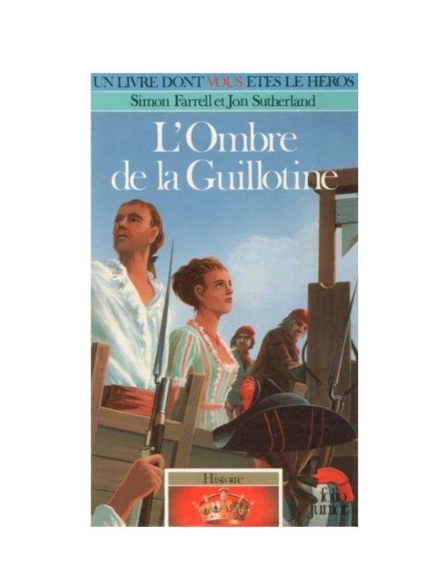 Simon Farrell et Jon Sutherland L'Ombre de la Guillotine Histoire/1 Traduit de l'anglais par Noël Chassériau Scan, OCR et ...