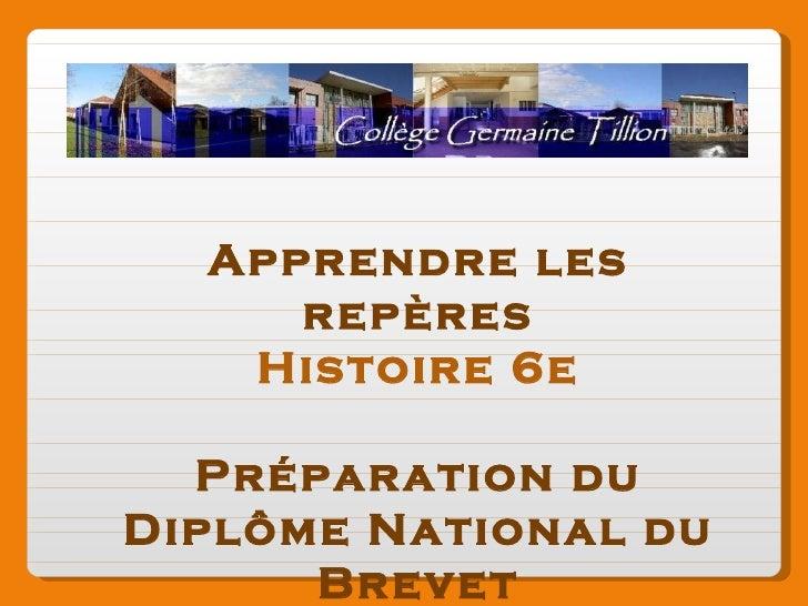 Apprendre les repères Histoire 6e Préparation du Diplôme National du Brevet