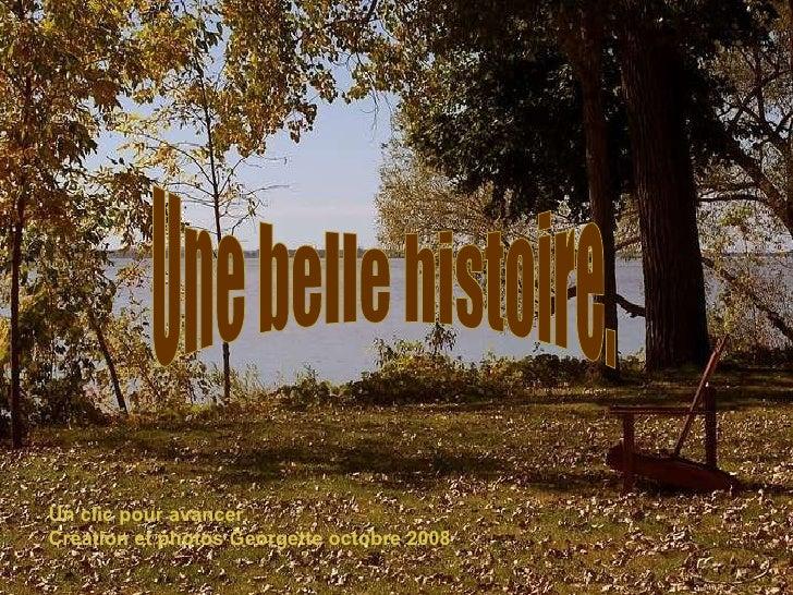 Une belle histoire. Un clic pour avancer. Création et photos Georgette octobre 2008