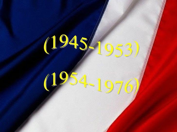 (1945-1953) (1954-1976)