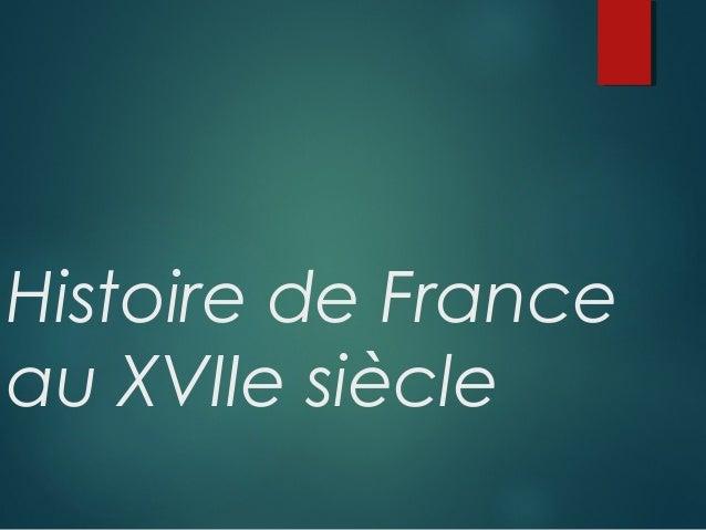 Histoire de France au XVIIe siècle
