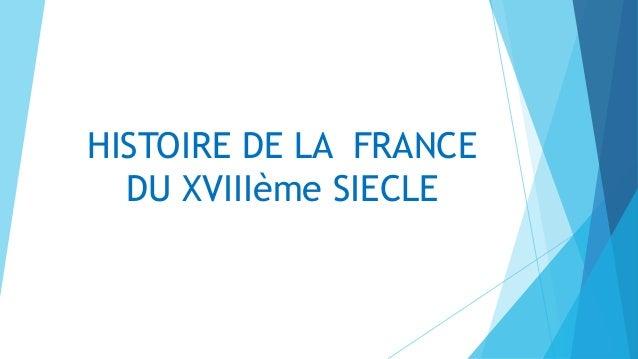HISTOIRE DE LA FRANCE DU XVIIIème SIECLE