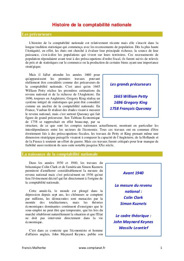 Histoire de la comptabilité nationale Les précurseurs L'histoire de la comptabilité nationale est relativement récente mai...
