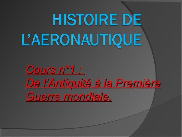 Cours n°1 :Cours n°1 : De l'Antiquité à la PremièreDe l'Antiquité à la Première Guerre mondiale.Guerre mondiale.