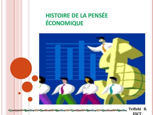 HISTOIRE DE LA PENSÉE ÉCONOMIQUE  Teffahi B. ESCT