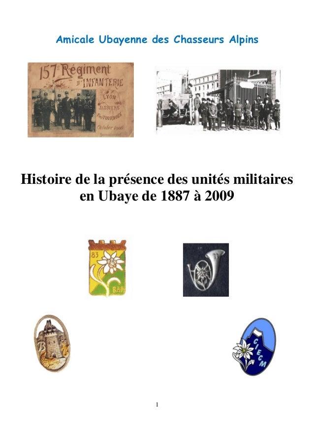 1 Amicale Ubayenne des Chasseurs Alpins Histoire de la présence des unités militaires en Ubaye de 1887 à 2009