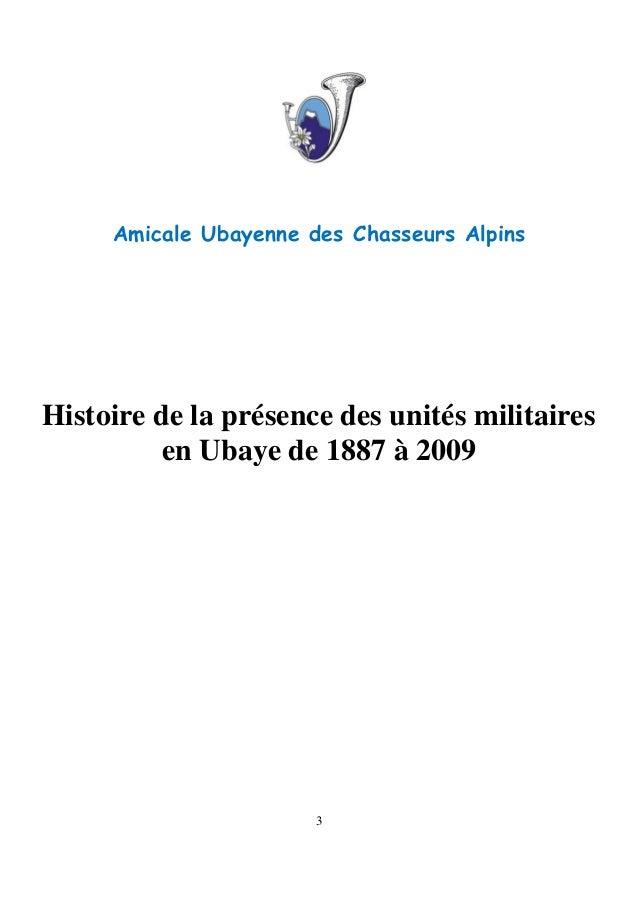 3 Amicale Ubayenne des Chasseurs Alpins Histoire de la présence des unités militaires en Ubaye de 1887 à 2009