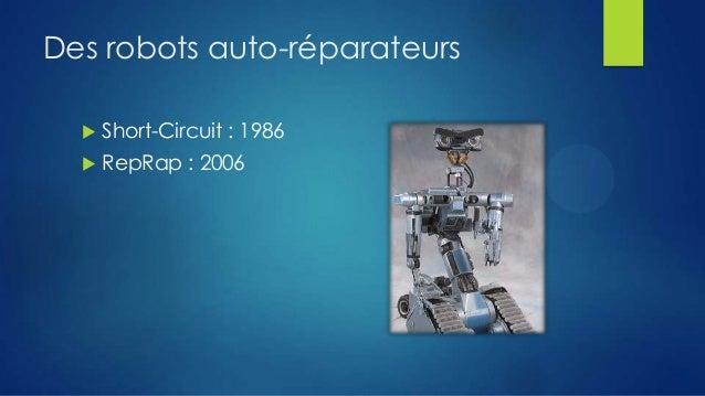 Des robots auto-réparateurs   Short-Circuit : 1986    RepRap : 2006