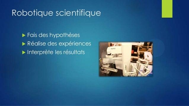 Robotique scientifique   Fais des hypothèses    Réalise des expériences    Interprète les résultats