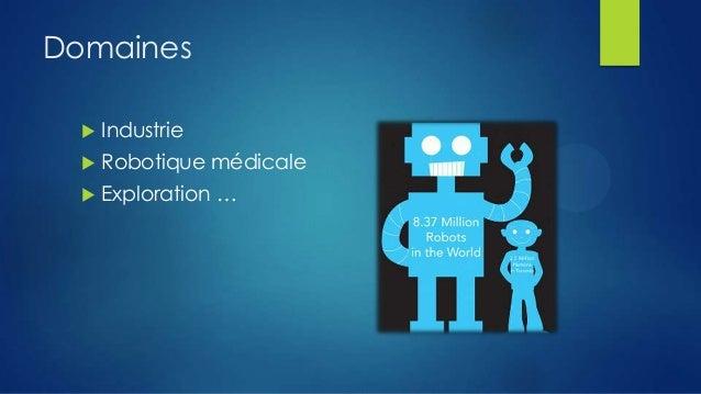 Domaines   Industrie    Robotique médicale    Exploration …