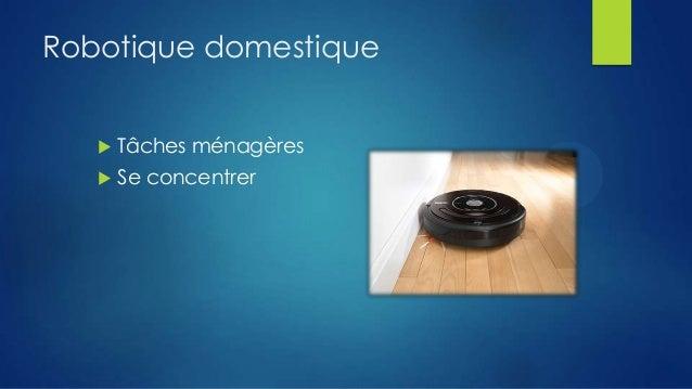 Robotique domestique   Tâches ménagères    Se concentrer